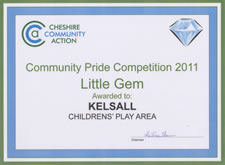 Little Gem 2011 - awarded to Kelsall for the Children's Play Area on Kelsall Green